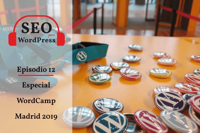Episodio 12. Especial WCMAD 2019