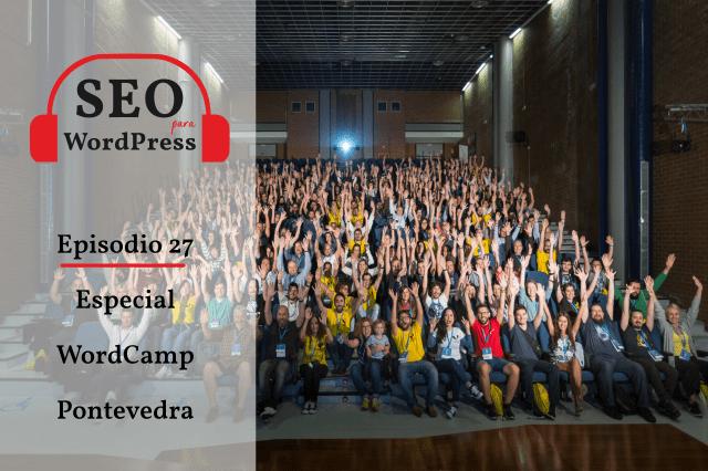 27. Especial WordCamp Pontevedra