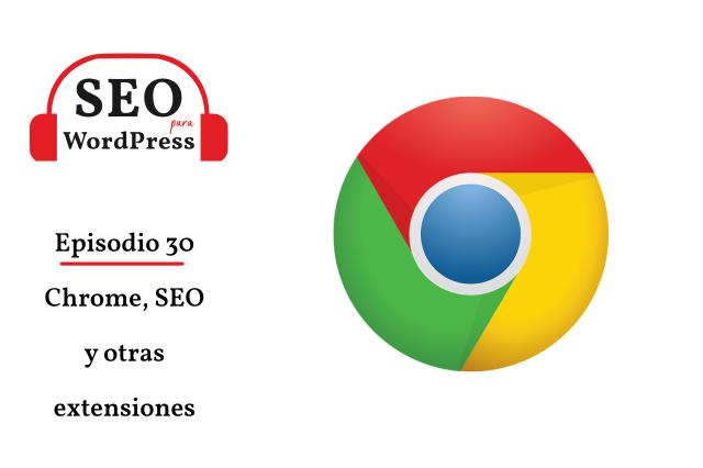 30. Chrome, SEO y otras extensiones